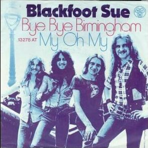 Blackfoot Sue - Bye Bye Birmingham - German issue