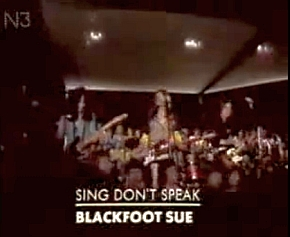 Sing Don't Speak - Blackfoot Sue - filmclip on Youtube